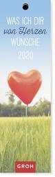 Was ich dir von Herzen wünsche 2020 - Lesezeichenkalender