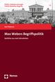 Max Webers Begriffspolitik