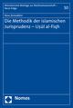 Die Methodik der islamischen Jurisprudenz - Usul al-Fiqh