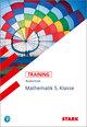 STARK Training Realschule - Mathematik 5. Klasse Bayern