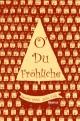 O' Du Fröhliche