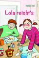 Lola reicht's