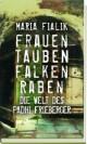 Frauen, Tauben, Falken, Raben ...