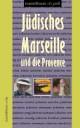 Jüdisches Marseille und die Provence