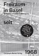 Freiraum in Basel seit 1968