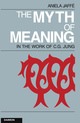 The Myth of Meaning in the Works of C. G. Jung