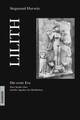 Lilith - Die erste Eva: Eine historische und psychologische Studie über dunkle Aspekte des Weiblichen