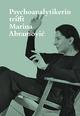 Psychoanalytikerin trifft Marina Abramovic/Künstlerin trifft Jeannette Fischer