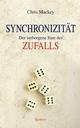 Synchronizität: Der verborgene Sinn des Zufalls