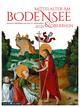 Mittelalter am Bodensee & Oberrhein 2021