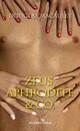 Zeus, Aphrodite & Co.