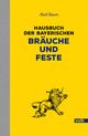 Hausbuch der bayerischen Bräuche und Feste