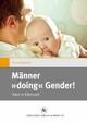 Männer 'doing' Gender!