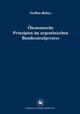 Ökonomische Prinzipien im argentinischen Bundesstrafprozess