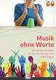 Musik ohne Worte. 50 Stücke und Ideen für den Musikunterricht ohne Singen