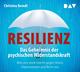 Resilienz - Das Geheimnis der psychischen Widerstandskraft