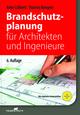 Brandschutzplanung für Architekten und Ingenieure