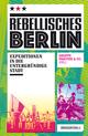 Rebellisches Berlin