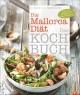 Die Mallorca-Diät - Das Kochbuch