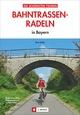 Bahntrassen-Radeln in Bayern