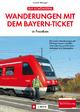 Wanderungen mit dem Bayern-Ticket in Franken