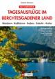 Die schönsten Tagesausflüge im Berchtesgadener Land