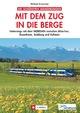 Die schönsten Wanderungen - Mit dem Zug in die Berge