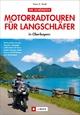 Die schönsten Motorradtouren für Langschläfer in Oberbayern