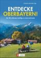 Entdecke Oberbayern!