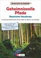 Geheimnisvolle Pfade: Bayerische Hausberge
