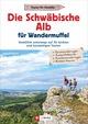 Die Schwäbische Alb für Wandermuffel