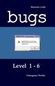 BUGS - Level 1-6