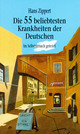 Die 55 beliebtesten Krankheiten der Deutschen