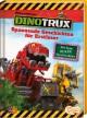 Dinotrux - Spannende Geschichten für Erstleser