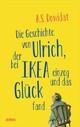 Die Geschichte von Ulrich, der bei Ikea einzog und das Glück fand