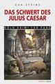 Das Schwert des Julius Caeser