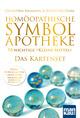 Homöopathische Symbolapotheke - 70 wichtige 'Kleine Mittel'. Das Kartenset