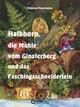 Halbhorn, die Mühle vom Ginsterberg und das Faschingsschneiderlein