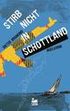 Stirb nicht in Schottland: Inselkrimi