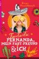 Fantastic Fernanda, mein Fast-Freund & ich