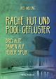 Rache, Hut und Pool-Geflüster