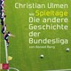 Spieltage - Die andere Geschichte der Bundesliga (gekürzt)