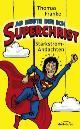 Ab heute bin ich Superchrist