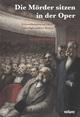 'Die Mörder sitzen in der Oper!'
