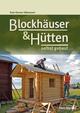 Blockhäuser & Hütten selbst gebaut