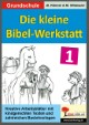 Die kleine Bibel-Werkstatt - Band 1