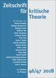 Zeitschrift für kritische Theorie / Zeitschrift für kritische Theorie, Heft 46/47