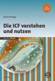 Die ICF verstehen und nutzen