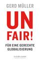 Unfair! Für eine gerechte Globalisierung