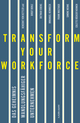 Transform your Workforce!